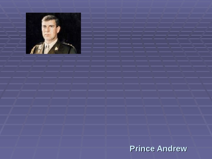 Prince Andrew,  the Duke of York, was born in 1960 and