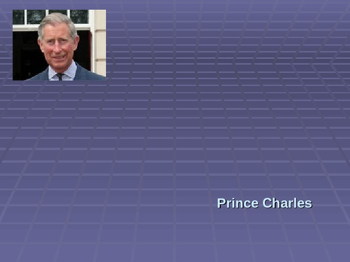 Prince Charles,  the Prince of Wales, was born in 1948