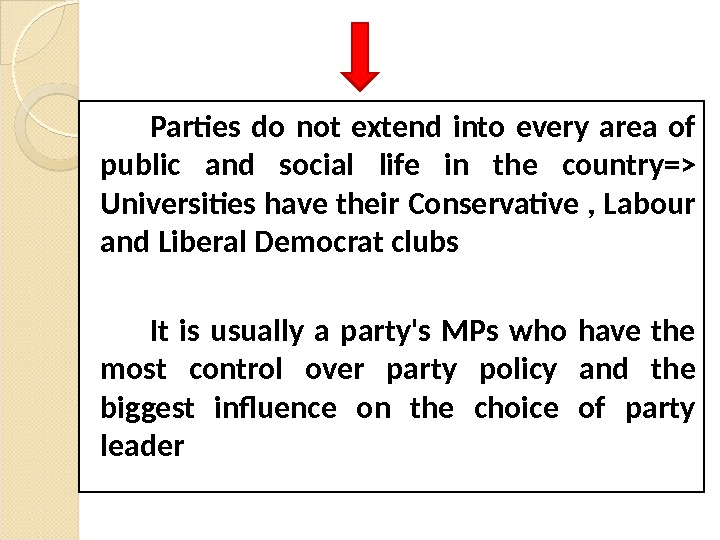 Parties do not extend into every area of public and social life in the country= Universities