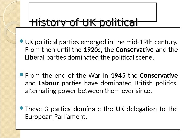 History of UK political parties emerged in the mid-19 th century.  From then until the