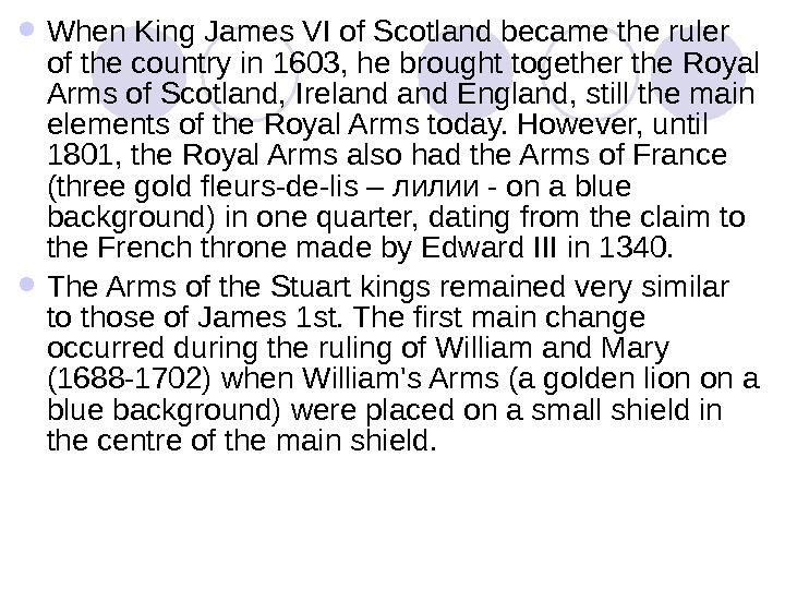 When King James VI of Scotland became the ruler of the country in 1603, he