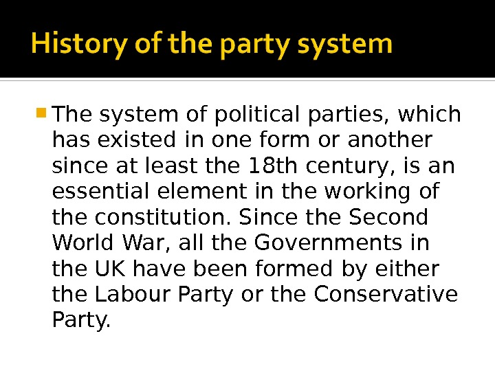 The system of political parties, which has existed in one form or another since at