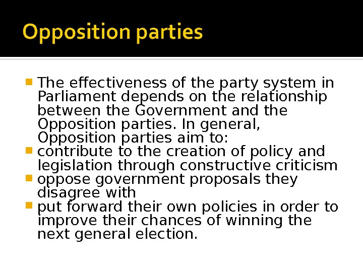 The effectiveness of the party system in Parliament depends on the relationship between the Government