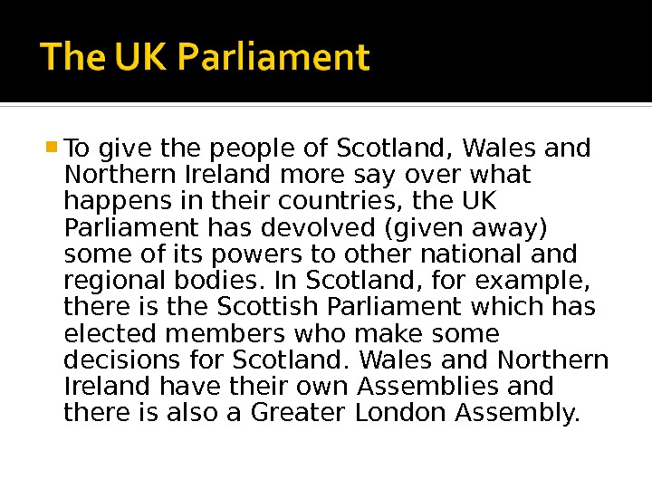 To give the people of Scotland, Wales and Northern Ireland more say over what happens