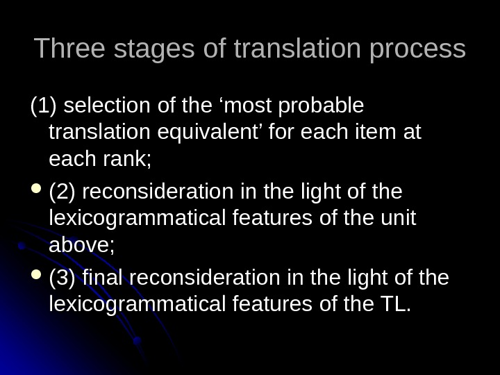 Three stages of translation process (1) selection of the 'most probable translation equivalent' for each item