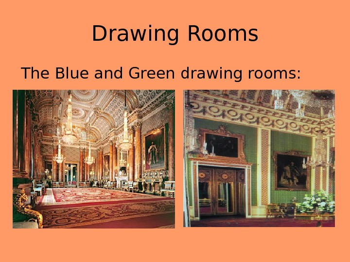 Drawing Rooms The Blue and Green drawing rooms: