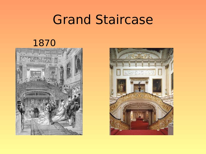 Grand Staircase   1870    Today