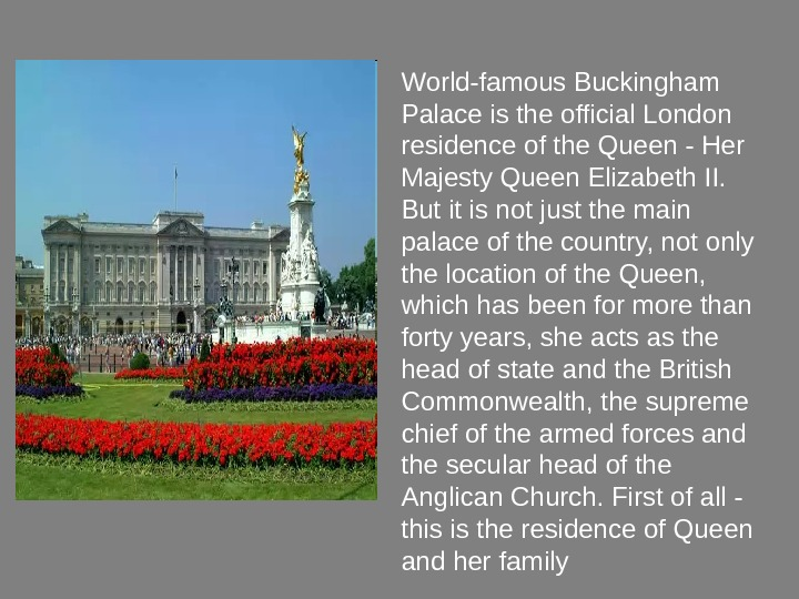 World-famous Buckingham Palace is the official London residence of the Queen - Her Majesty