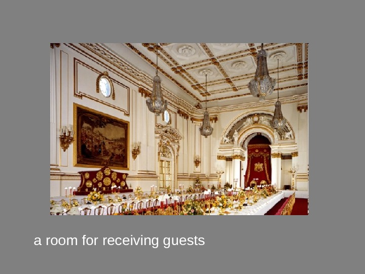 a room for receiving guests