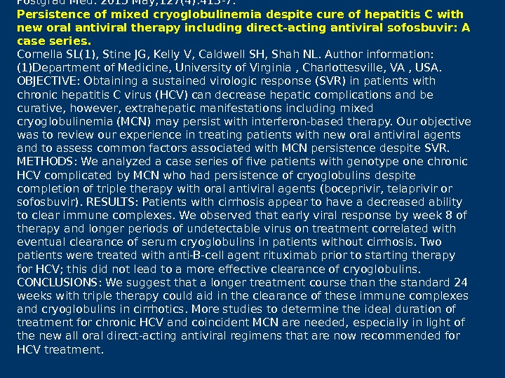 Postgrad Med. 2015 May; 127(4): 413 -7.  Persistence of mixed cryoglobulinemia despite cure of hepatitis
