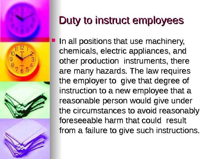Duty to instruct employees In all positions that use machinery,  chemicals, electric appliances, and other