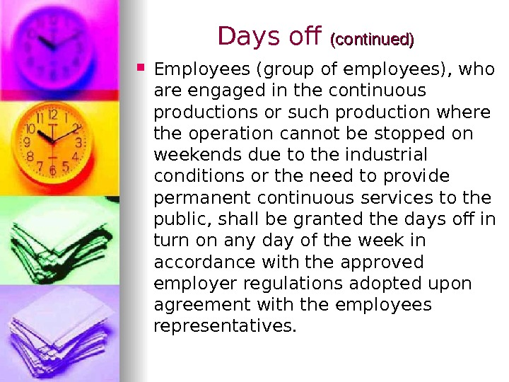Days of (continued)  Employees (group of employees), who are engaged in the continuous productions or