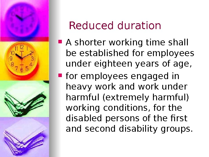 Reduced duration A shorter working time shall be established for employees under eighteen years of age,
