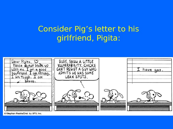 Consider Pig's letter to his girlfriend, Pigita: