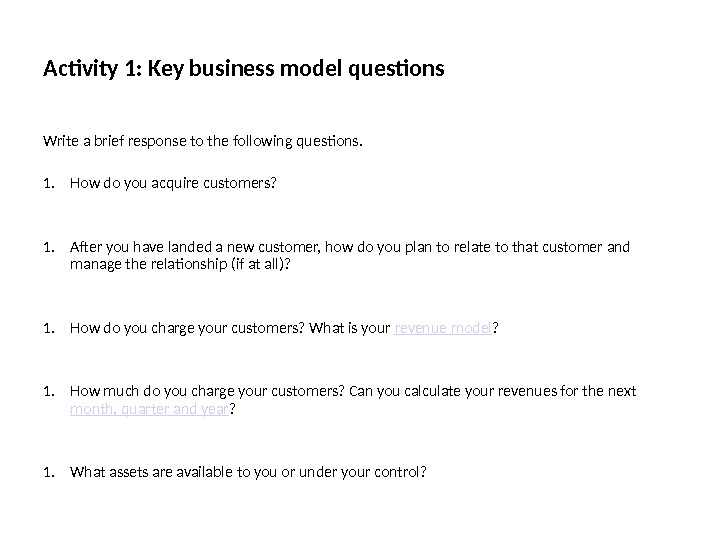 Activity 1: Key business model questions Write a brief response to the following questions. 1. How