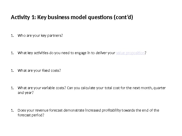 Activity 1: Key business model questions (cont'd) 1. Who are your key partners? 1. What key