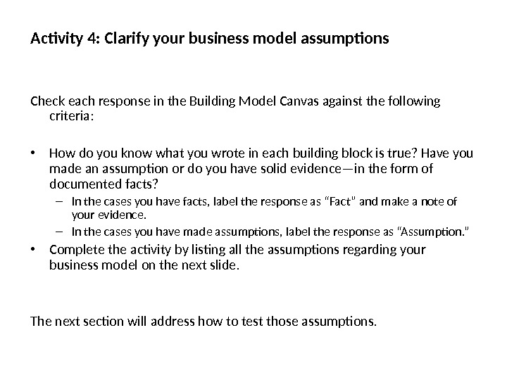 Activity 4: Clarify your business model assumptions Check each response in the Building Model Canvas against
