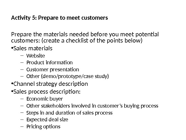 Activity 5: Prepare to meet customers Prepare the materials needed before you meet potential customers: (create