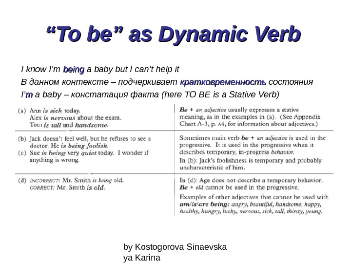 "by Kostogorova Sinaevska ya Karina"""" To be"" as Dynamic Verb  I know I'm being"