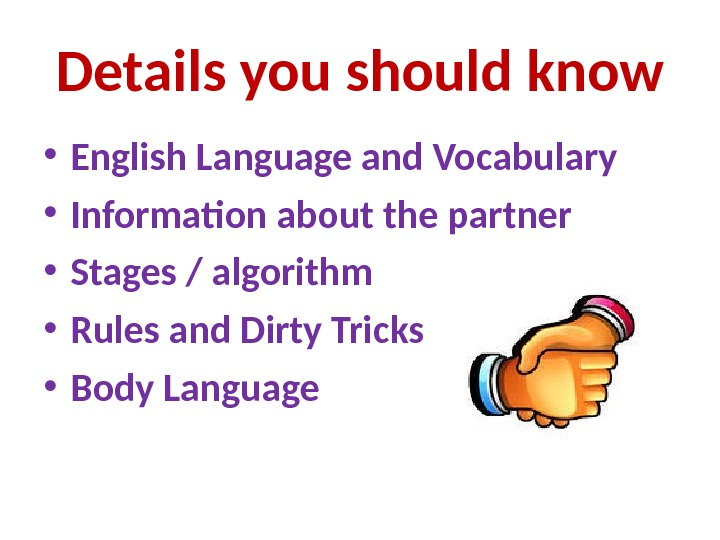 Details you should know • English Language and Vocabulary  • Information about the partner