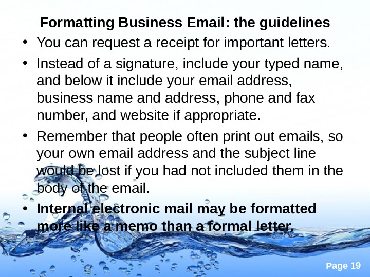 Page 19 Formatting Business Email : the guidelines • You can request a receipt for important