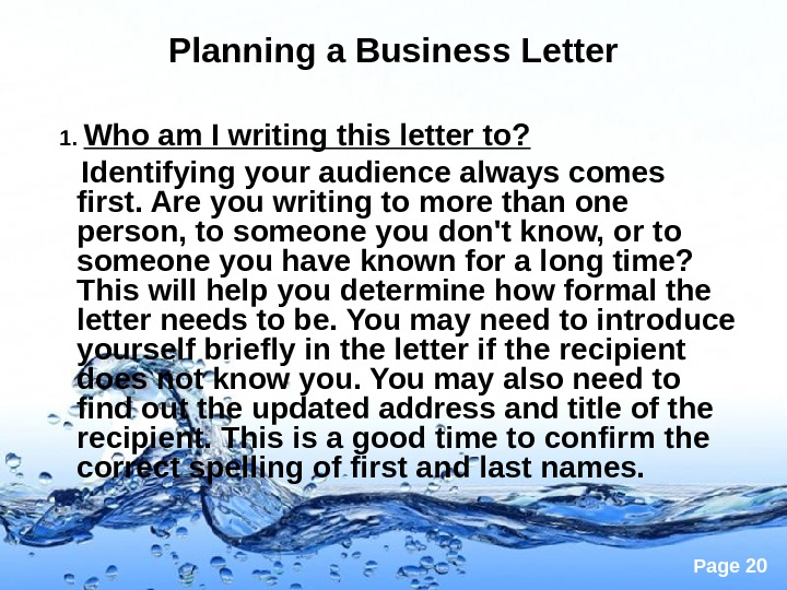 Page 20 Planning a Business Letter   1.  Who am I writing this letter