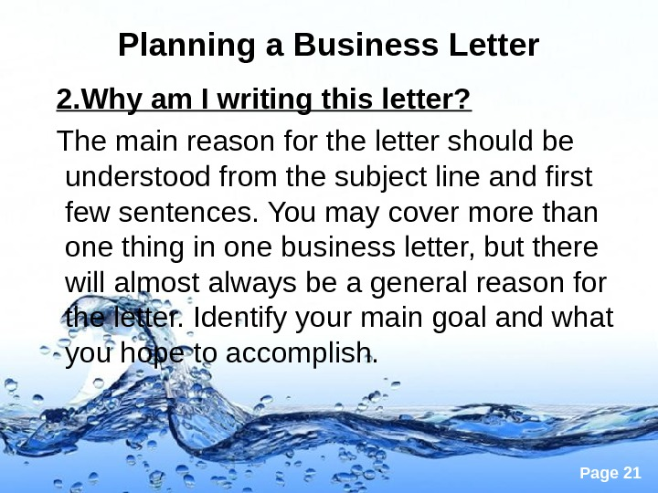 Page 21 Planning a Business Letter  2. Why am I writing this letter? The main