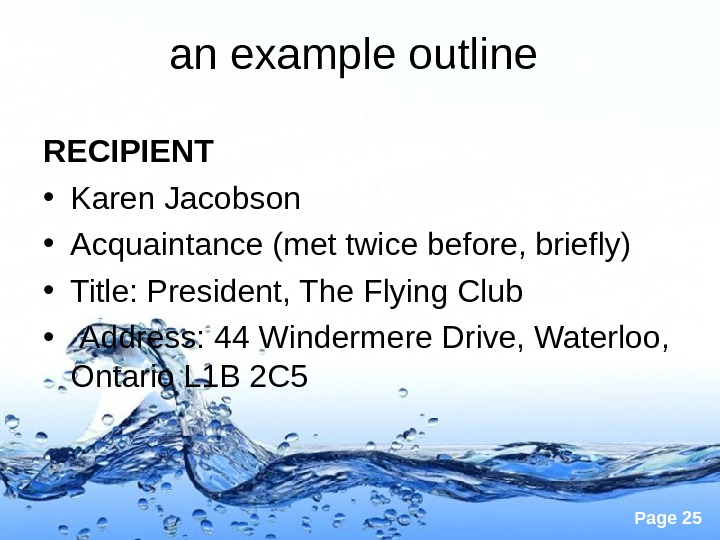 Page 25 an example outline RECIPIENT • Karen Jacobson • Acquaintance (met twice before, briefly) •