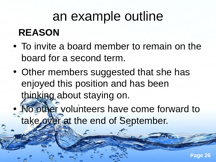 Page 26 an example outline  REASON • To invite a board member to remain on