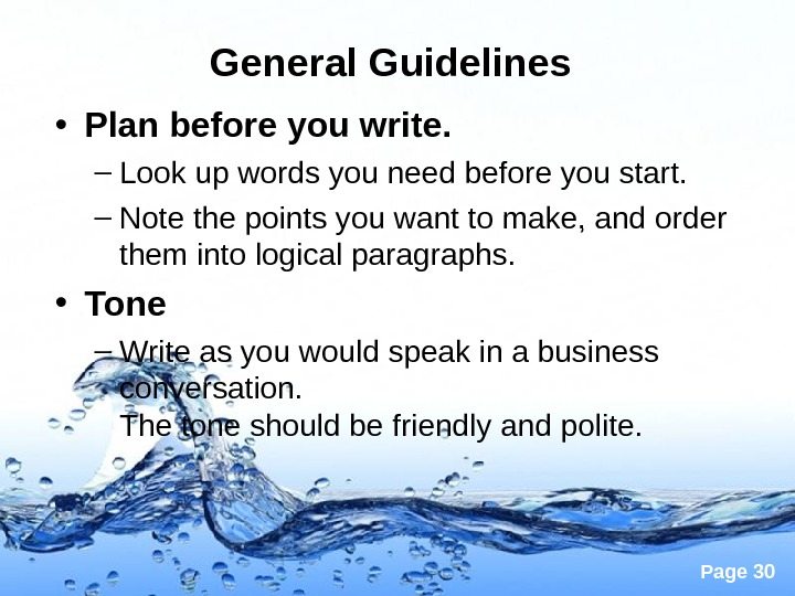 Page 30 General Guidelines  • Plan before you write.  – Look up words you