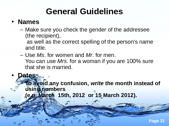 Page 31 General Guidelines • Names  – Make sure you check the gender of the