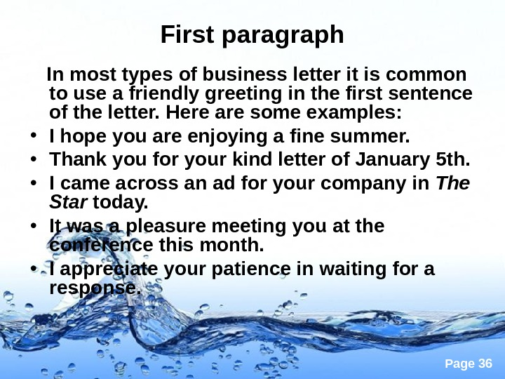 Page 36 First paragraph In most types of business letter it is common to use a