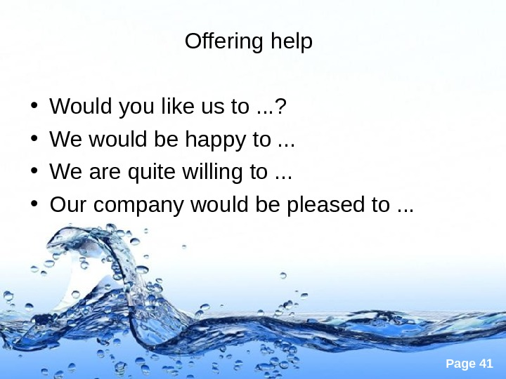 Page 41 Offering help  • Would you like us to. . . ?  •