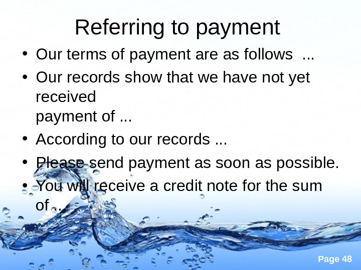 Page 48 Referring to payment  • Our terms of payment are as follows . .