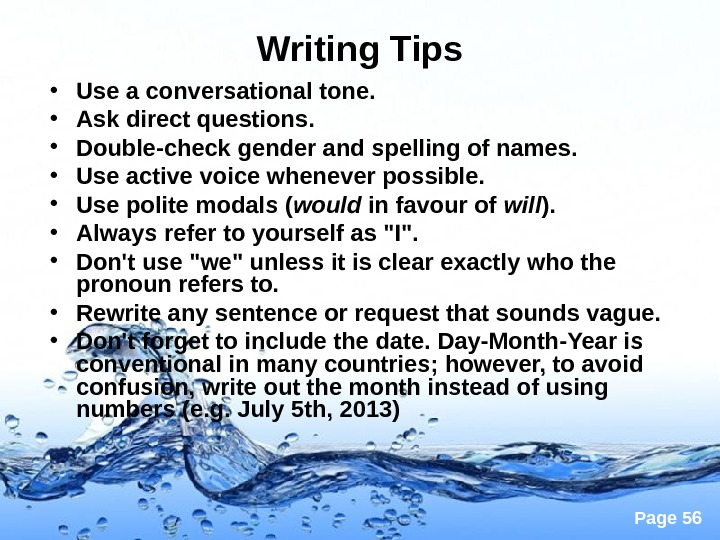 Page 56 Writing Tips • Use a conversational tone.  • Ask direct questions.  •