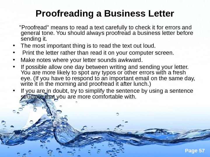 Page 57 Proofreading a Business Letter Proofread means to read a text carefully to check it