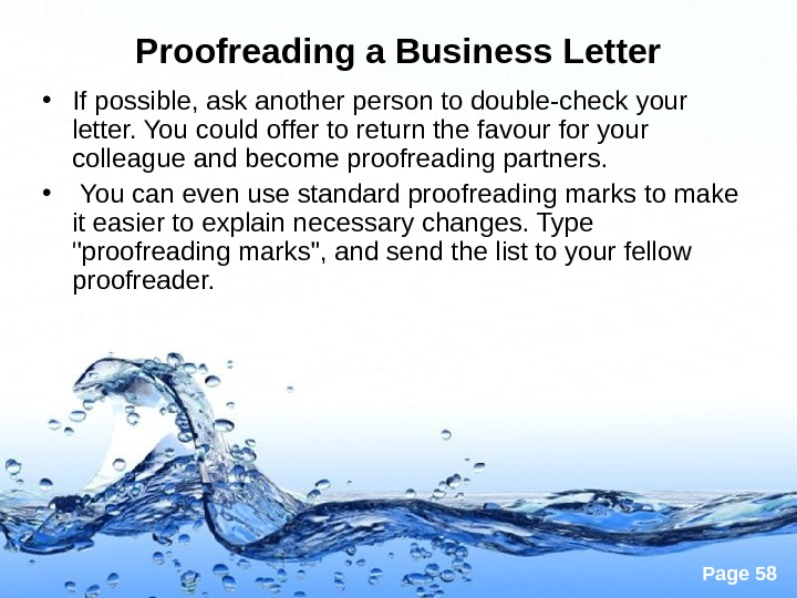 Page 58 Proofreading a Business Letter • If possible, ask another person to double-check your letter.