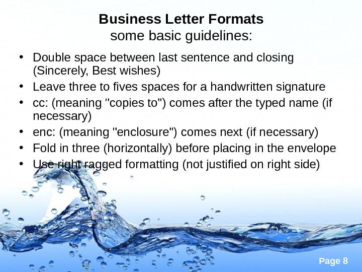 Page 8 Business Letter Formats some basic guidelines:  • Double space between last sentence and