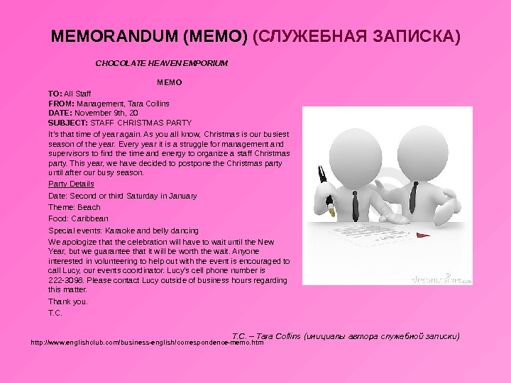 MEMORANDUM (MEMO) ( СЛУЖЕБНАЯ ЗАПИСКА) CHOCOLATE HEAVEN EMPORIUM MEMO  TO:  All Staff FROM: