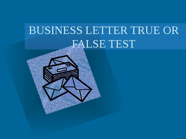 BUSINESS LETTER TRUE OR FALSE TEST