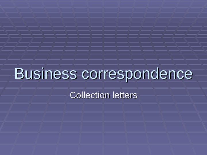 Business correspondence Collection letters