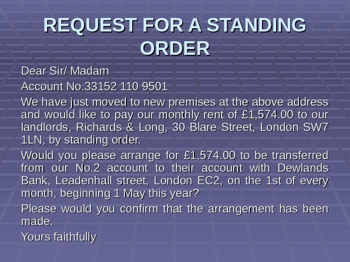 REQUEST FOR A STANDING ORDER Dear Sir/ Madam Account No. 33152 110 9501 We have just
