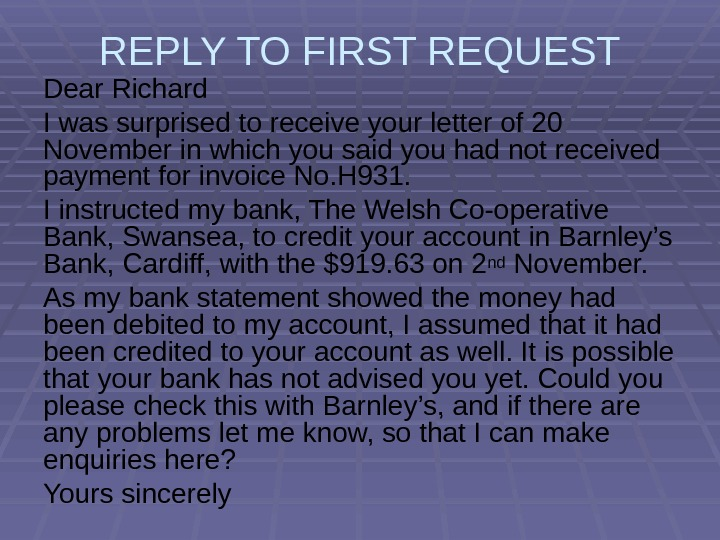 REPLY TO FIRST REQUEST Dear Richard I was surprised to receive your letter of 20 November