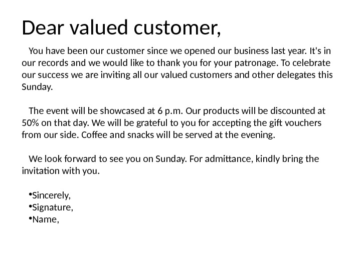 dear valued customer you have been our customer since we opened our business last year