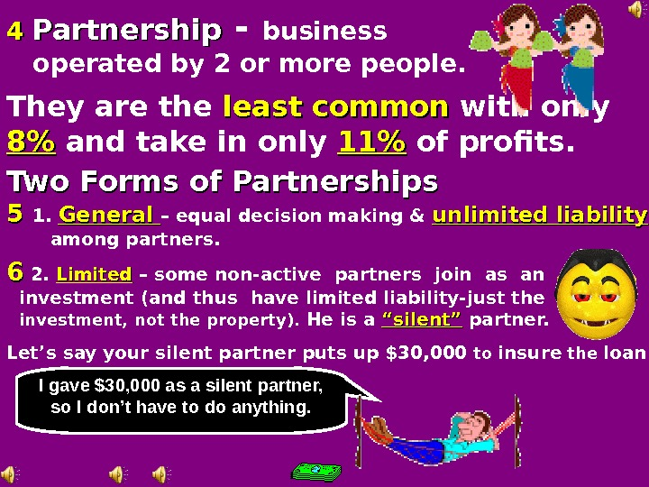44  Partnership - business operated by 2 or more people. They are the  least
