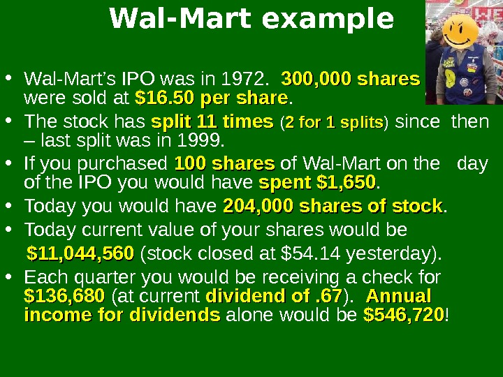 Wal-Mart example • Wal-Mart's IPO was in 1972.  300, 000 shares  were sold at