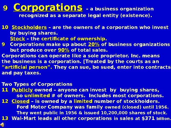 9 9 Corporations  – a business organization recognized as a separate legal entity (existence).