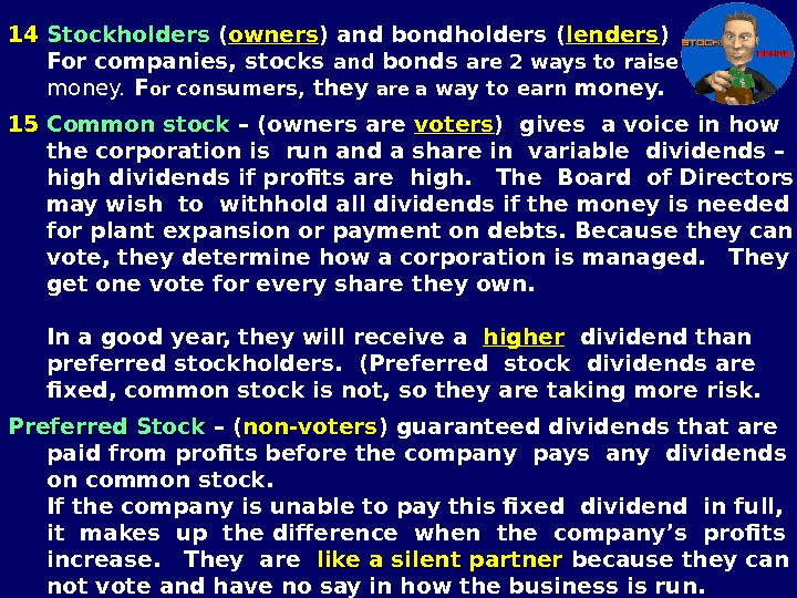 1414  Stockholders  ( owners ) and bondholders  ( l enders )  For
