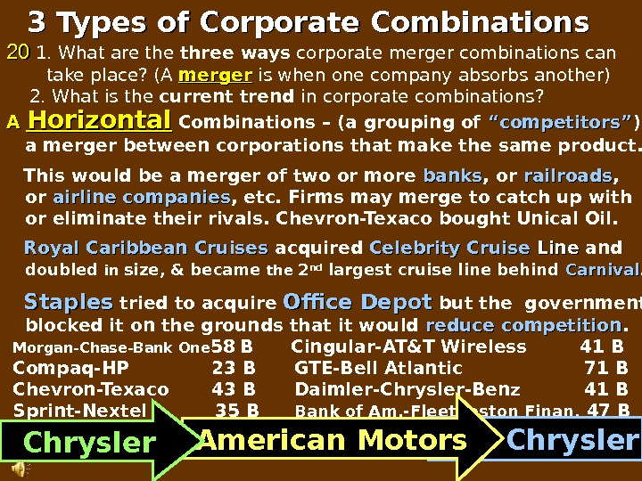 "AA  Horizontal  Combinations – (a grouping of  ""competitors"" ) a merger between corporations"