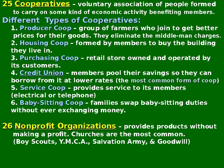 2525  Cooperatives  – voluntary association of people formed  to carry on some kind